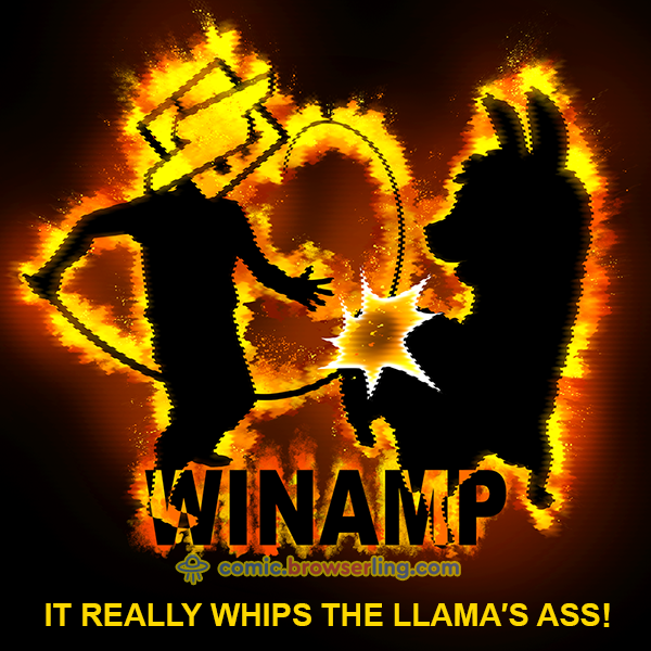Winamp, it really whips the llama's ass!