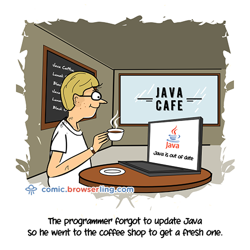 The programmer forgot to update Java, so he went to the coffee shop to get a fresh one.
