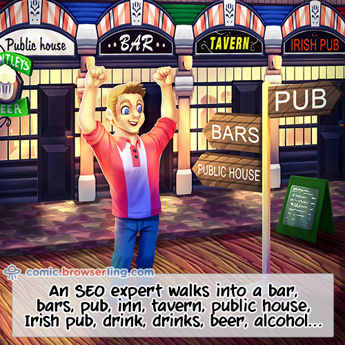 An SEO expert walks into a bar, bars, pub, inn, tavern, public house, Irish pub, drink, drinks, beer, alcohol...